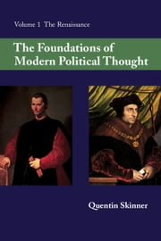 The Foundations of Modern Political Thought: Volume 1, The Renaissance ebook by Quentin Skinner