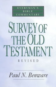 Survey of the Old Testament- Everyman's Bible Commentary ebook by Kobo.Web.Store.Products.Fields.ContributorFieldViewModel