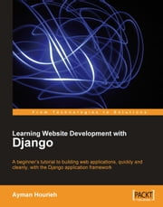 Learning Website Development with Django ebook by Ayman Hourieh