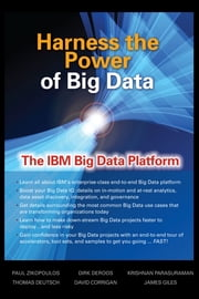 Harness the Power of Big Data The IBM Big Data Platform ebook by Paul Zikopoulos,Dirk deRoos,Krishnan Parasuraman,Thomas Deutsch,James Giles,David Corrigan