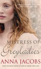 Mistress of Greyladies ebook by Anna Jacobs