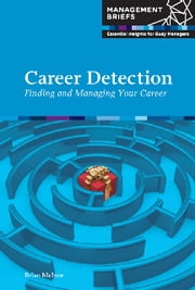 Career Detection - Finding and Managing your Career ebook by Brian McIvor