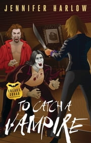 To Catch a Vampire ebook by Jennifer Harlow