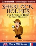 Sherlock Holmes re-told for children / adapté pour les enfants : The Speckled Band/ Le Ruban Moucheté ebook by Mark Williams,Anne-Sophie Leluan-Pinker