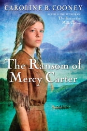 The Ransom of Mercy Carter ebook by Caroline B. Cooney