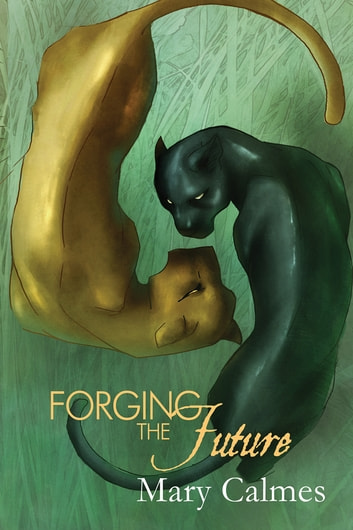 Forging the Future eBook by Mary Calmes