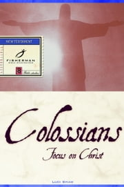 Colossians - Focus on Christ ebook by Luci Shaw