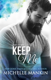 Keep Me - Part Three - Finding Me ebook by Michelle Mankin