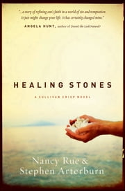 Healing Stones - A Sullivan Crisp Novel ebook by Nancy Rue