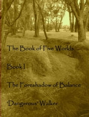 The Foreshadow of Balance ebook by Dangerous Walker