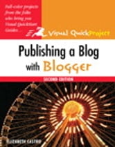 Publishing a Blog with Blogger - Visual QuickProject Guide ebook by Elizabeth Castro
