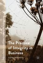 The Practice of Integrity in Business ebook by Simon Robinson
