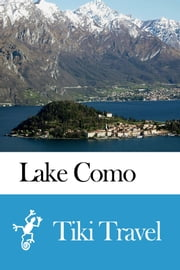 Lake Como (Italy) Travel Guide - Tiki Travel ebook by Tiki Travel