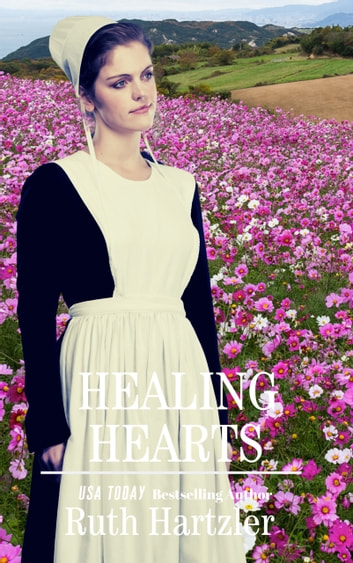 Healing Hearts - Amish Romance ebook by Ruth Hartzler