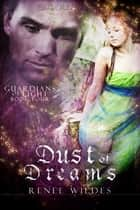 Dust of Dreams ebook by Renee Wildes