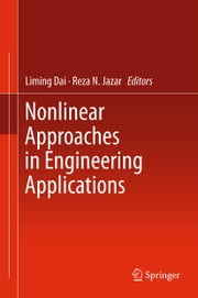 Nonlinear Approaches in Engineering Applications ebook by Liming Dai,Reza N. Jazar