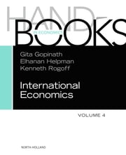 Handbook of International Economics ebook by Gita Gopinath,Elhanan Helpman,Kenneth Rogoff