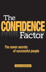 The Confidence Factor - The seven secrets of successful people ebook by Annie Ashdown