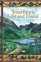 Journey'S Lost and Found ebook by B. K. Parent
