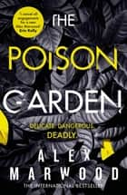 The Poison Garden - The shockingly tense thriller that will have you gripped from the first page ebook by Alex Marwood