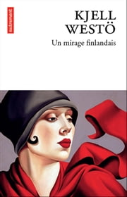Un mirage finlandais ebook by Kjell Westö
