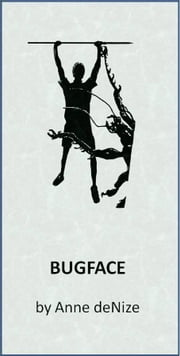 Bugface ebook by Anne deNize