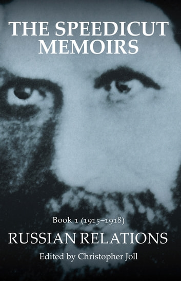 The Speedicut Memoirs: Book 1 (1915–1918) - Russian Relations ebook by Christopher Joll