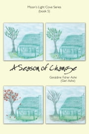 A Season of Change ebook by Geraldine Fisher Ashe