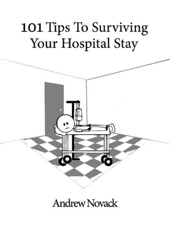 A Fish Out Of Water: 101 Tips for Surviving Your Hospital Stay ebook by Andrew Novack