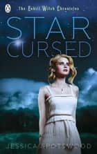 Born Wicked: Star Cursed ebook by Jessica Spotswood