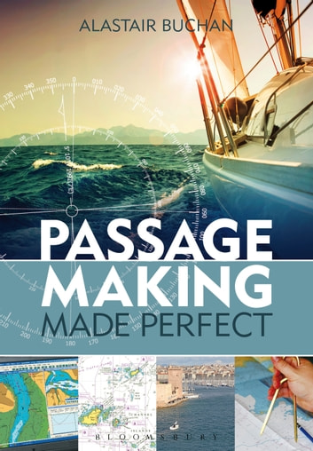 Passage Making Made Perfect ebook by Alastair Buchan