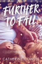 Further To Fall ebook by Catherine Cowles