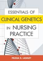 Perinatal epidemiology for public health practice ebook by melissa m essentials of clinical genetics in nursing practice ebook by felissa r lashley rn fandeluxe