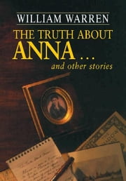 The Truth about Anna and other stories ebook by William Warren