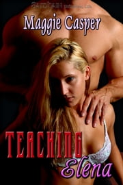 Teaching Elena ebook by Maggie Casper