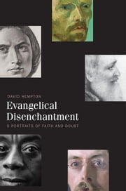 Evangelical Disenchantment: Nine Portraits of Faith and Doubt ebook by Hempton, David