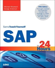 SAP in 24 Hours, Sams Teach Yourself ebook by Michael Missbach,George Anderson