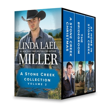 A Stone Creek Collection Volume 2 - A Stone Creek Christmas\The Bridegroom\At Home in Stone Creek ebook by Linda Lael Miller
