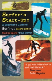 Surfer's Start-Up - A Beginner's Guide to Surfing ebook by Doug Werner