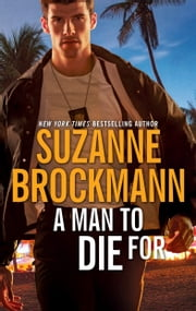 A Man to Die For ebook by Suzanne Brockmann