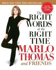 The Right Words At the Right Time ebook by Marlo Thomas,Friends