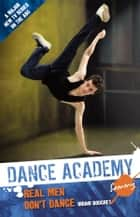 Dance Academy - Sammy: Real Men Don't Dance ebook by Bruno Bouchet
