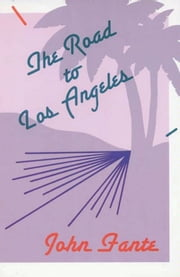 The Road to Los Angeles ebook by John Fante
