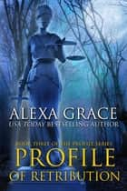 Profile of Retribution ebook by Alexa Grace