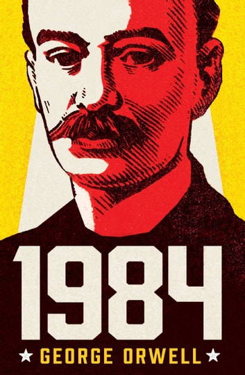 1984 - A Novel ebook by George Orwell