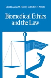 Biomedical Ethics and the Law ebook by James M. Humber,Robert F. Almeder