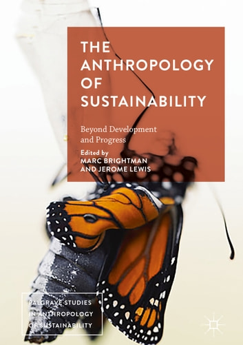 The Anthropology Of Sustainability Ebook By 9781137566362