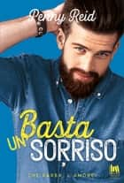 Basta un sorriso ebook by Penny Reid, Francesco Rossini