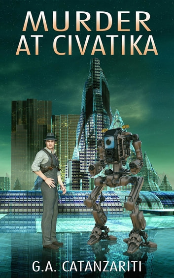 Murder At Civatika ebook by G.A. Catanzariti