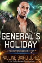 General's Holiday - A Project Enterprise Story ebook by Pauline Baird Jones